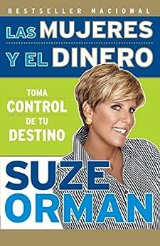 Las mujeres y el dinero (Spanish Edition) by [Suze Orman]