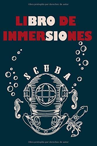LIBRO DE INMERSIONES: scuba dive logbook, Cuaderno de inmersiones para todos aquellos amantes del buceo para poder registrar todos , 6x9' 110 página.