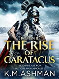 Roman II – The Rise of Caratacus (The Roman Chronicles Book 2)