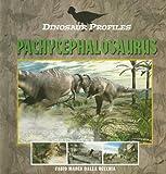Pachycephalosaurus (Dinosaur Profiles)