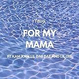 For My Mama (feat. Lil Jae, Lil Dae Dae & Kam Kam)