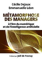 Métamorphose des managers - À l'ère du numérique et de l'intelligence artificielle de Cécile Dejoux