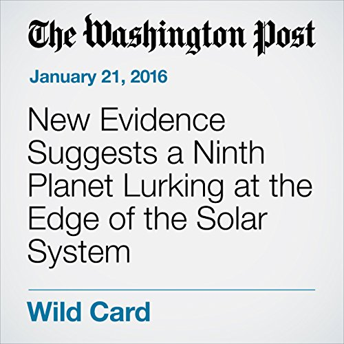 New Evidence Suggests a Ninth Planet Lurking at the Edge of the Solar System audiobook cover art