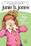 Junie B. Jones and Her Big Fat Mouth (Junie B. Jones #3)