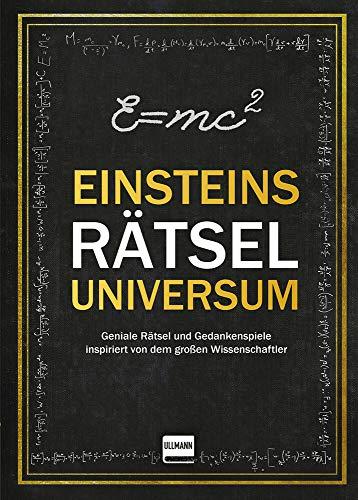 Einsteins Rätseluniversum: Geniale Rätsel und Gedankenspiele inspiriert von dem großen Wissenschaftler