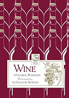 Wine: A Global Business by Liz Thach Dennis Gastin Mack Schwing Armand Gilinsky Walt Klenz Rich Thomas Mark Greenspan Davi...