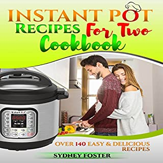 Instant Pot for Two Cookbook     Easy & Delicious Recipes              By:                                                                                                                                 Sydney Foster                               Narrated by:                                                                                                                                 Richard Hoeft                      Length: 2 hrs and 37 mins     25 ratings     Overall 4.9