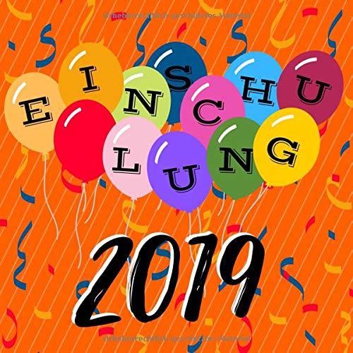 Einschulung 2019: Gästebuch zum Selbstgestalten | Erinnerungsbuch für Glückwünschen zum ersten Schultag | Geschenkbücher zum Schulanfang | Luftballons