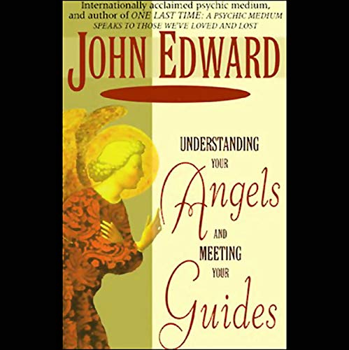 Understanding Your Angels and Meeting Your Guides audiobook cover art
