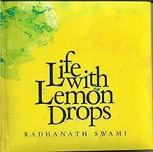 Life With Lemon Drops [Hardcover] [Jan 01, 2017] RADHANATH SWAMI