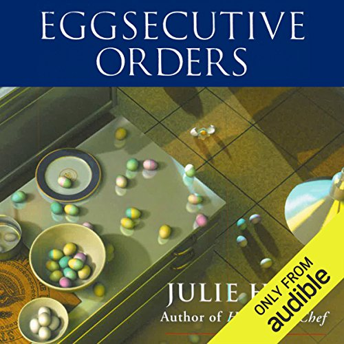 Eggsecutive Orders     A White House Chef Mystery              By:                                                                                                                                 Julie Hyzy                               Narrated by:                                                                                                                                 Eileen Stevens                      Length: 9 hrs and 18 mins     113 ratings     Overall 4.4