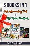 Anti Inflammatory Diet & Keto Recipes Cookbook: 5 BOOKS IN 1 - Anti Inflammatory Diet For Beginners + Keto Bread + Keto Snaks + Keto Desserts + Keto Drinks