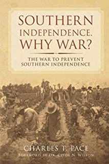 Southern Independence: Why War?: The War to Prevent Southern Independence
