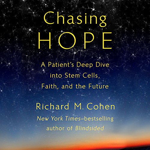 Chasing Hope     A Patient's Deep Dive into Stem Cells, Faith, and the Future              By:                                                                                                                                 Richard M. Cohen                               Narrated by:                                                                                                                                 Steven Jay Cohen,                                                                                        Richard M. Cohen,                                                                                        Meredith Viera                      Length: 7 hrs and 51 mins     Not rated yet     Overall 0.0