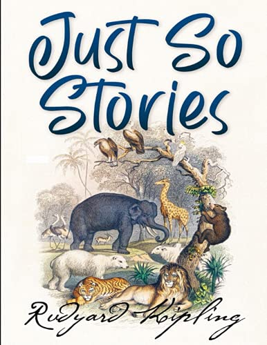 JUST SO STORIES: (Annotated)