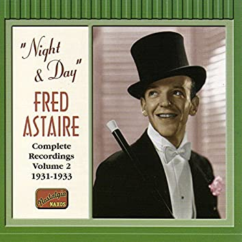 Astaire, Fred: Night and Day (1931-1933)
