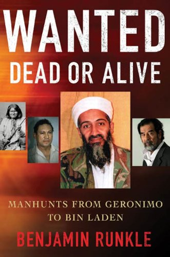 Wanted Dead or Alive: Manhunts from Geronimo to Bin Laden (English Edition)