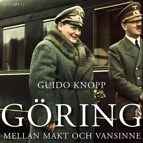 Göring: Mellan makt och vansinne cover art