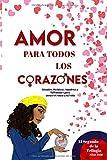 Amor para todos los Corazones.: Hechizos, Rituales, Amuletos, Baños y Talismanes para atraer el Amor a tu Vida.