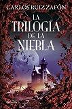 La Trilogía de la Niebla (Autores Españoles e Iberoamericanos) de Ruiz Zafón, Carlos (2011) Tapa blanda