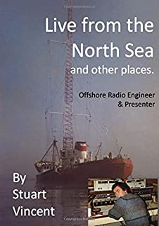Live from the North Sea and Other Places