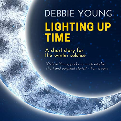 Lighting Up Time: A Short Story for the Winter Solstice                   By:                                                                                                                                 Debbie Young                               Narrated by:                                                                                                                                 Siobhan Waring                      Length: 23 mins     Not rated yet     Overall 0.0