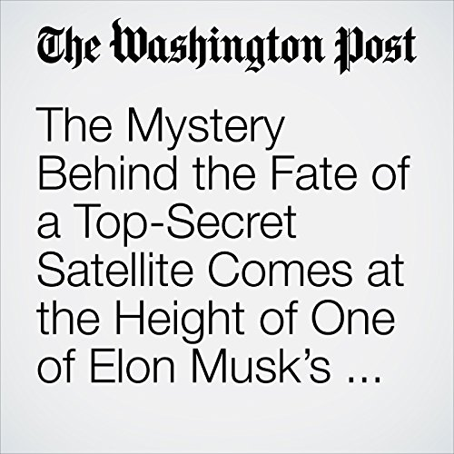 The Mystery Behind the Fate of a Top-Secret Satellite Comes at the Height of One of Elon Musk's Biggest Rivalries copertina