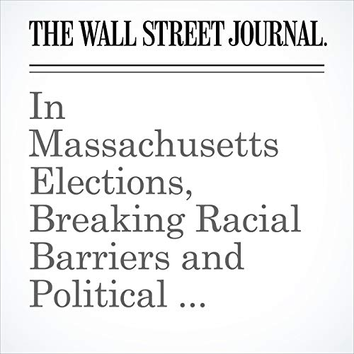 In Massachusetts Elections, Breaking Racial Barriers and Political Traditions copertina