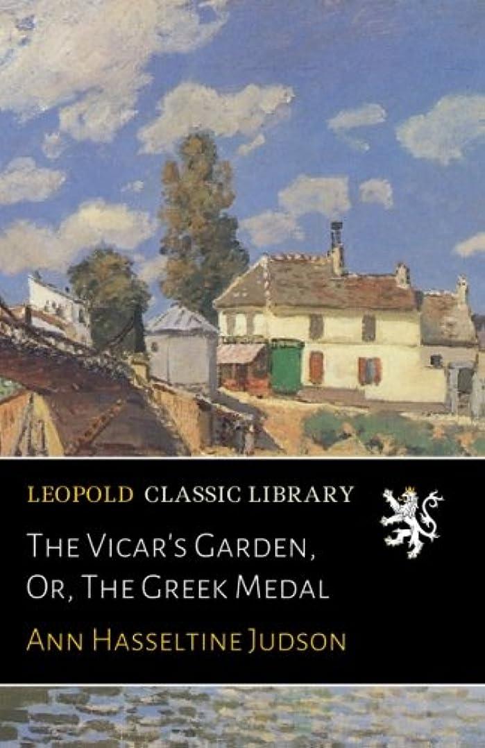 敏感な慈悲深いヒゲThe Vicar's Garden, Or, The Greek Medal