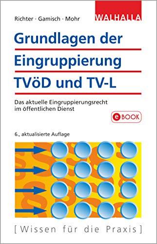 Grundlagen der Eingruppierung TVöD und TV-L: Das aktuelle Eingruppierungsrecht im öffentlichen Dienst