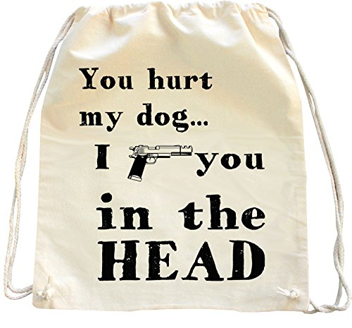 Mister Merchandise Turnbeutel Natur Rucksack You Hurt My Do - I Shoot You in The Head, Farbe: Natur