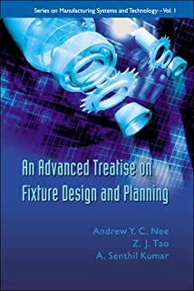 Advanced Treatise On Fixture Design And Planning, An
