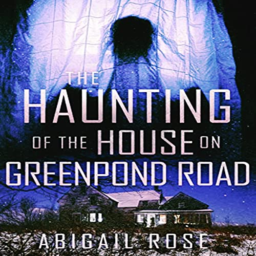The Haunting of the House on Greenpond Road cover art
