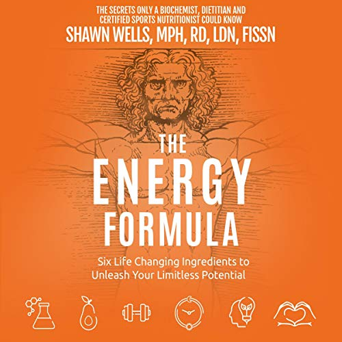 The Energy Formula: Six Life Changing Ingredients to Unleash Your Limitless Potential cover art