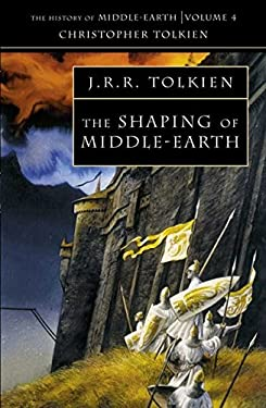 The Shaping of Middle-Earth: The Quenta, the Ambarkanta and the Annals (The History of Middle-Earth, Vol. 4)