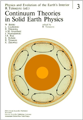 Continuum Theories in Solid Earth Physics (Physics and Evolution of the Earths Interior)