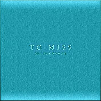 TO MISS