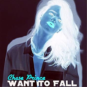Want to Fall