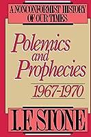 Polemics and Prophecies: 1967 - 1970 (Polemics & Prophecies)