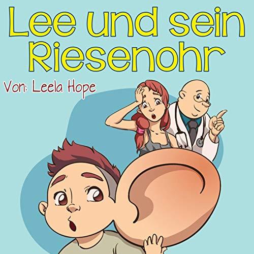 Lee und sein Riesenohr (gute nacht geschichten kinderbuch)