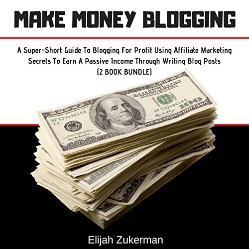 Make Money Blogging: 2 Book Bundle cover art
