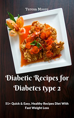 Diabetic Recipes For Diabetes Type 2 51 Quick Easy Healthy Recipes Diet With Fast Weight Loss Quisk And Easy