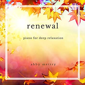 Renewal: Piano for Deep Relaxation