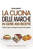 La cucina delle Marche in oltre 450 ricette (eNewton Manuali e Guide)