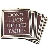 Wooden Shoe Designs Untersetzer, Holz, Aufschrift Don't Fick Up The Table, 4 Stück