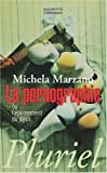 La pornographie ou l'épuisement du désir de Marzano-Parisoli. Maria Michela (2007) Broché