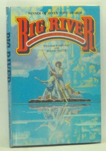 Big River: The Adventures of Huckleberry Finn, a Musical Play
