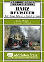 Harz Revisited: Metre Gauge Railways in Central Germany (Narrow Gauge-Branch Lines)