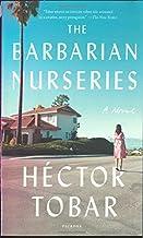 The Barbarian Nurseries: A Novel