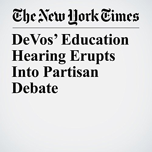 DeVos' Education Hearing Erupts Into Partisan Debate copertina